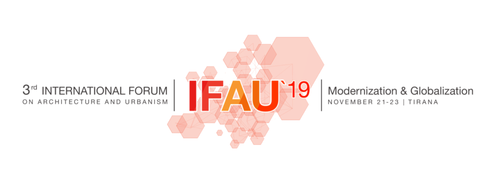 IFAU 19' - 3rd International Forum for Architecture and Urbanism @ Muzeu Historik Kombetar | Tirana | Tirana County | Shqipëria